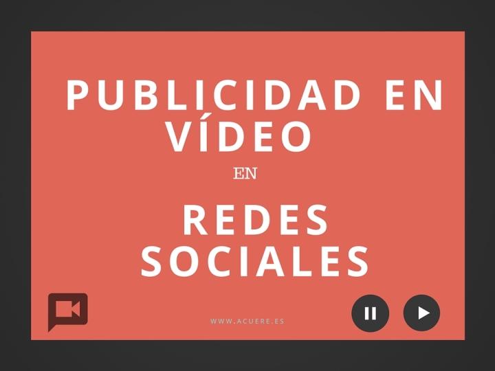 Publicidad en vídeo en redes sociales