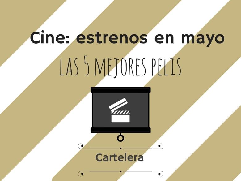 estrenos cartelera mayo 2016