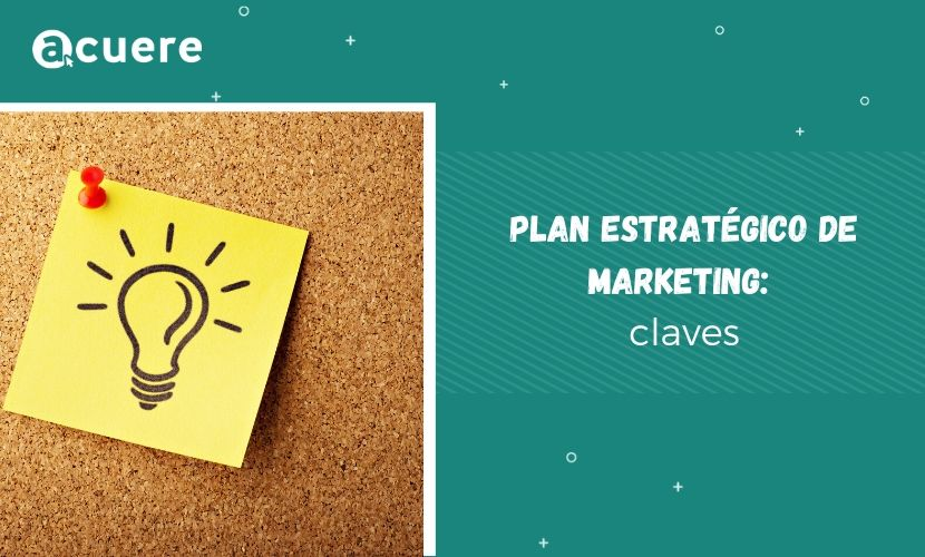 Plan estratégico de marketing de una empresa fases clave